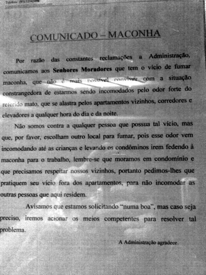 A administração de um condomínio no Bairro Papicu, em Fortaleza, afixou um comunicado no flanelógrafo pedindo que moradores evitem fumar maconha no prédio