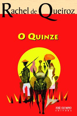 O Quinze é o primeiro e mais popular romance de Rachel de Queiroz, publicado em 1930 (FOTO: Divulgação)