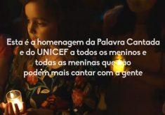 Homenagem do Unicef e da Palavra Cantada lamenta morte de meninos e meninas. (Foto: Reprodução)