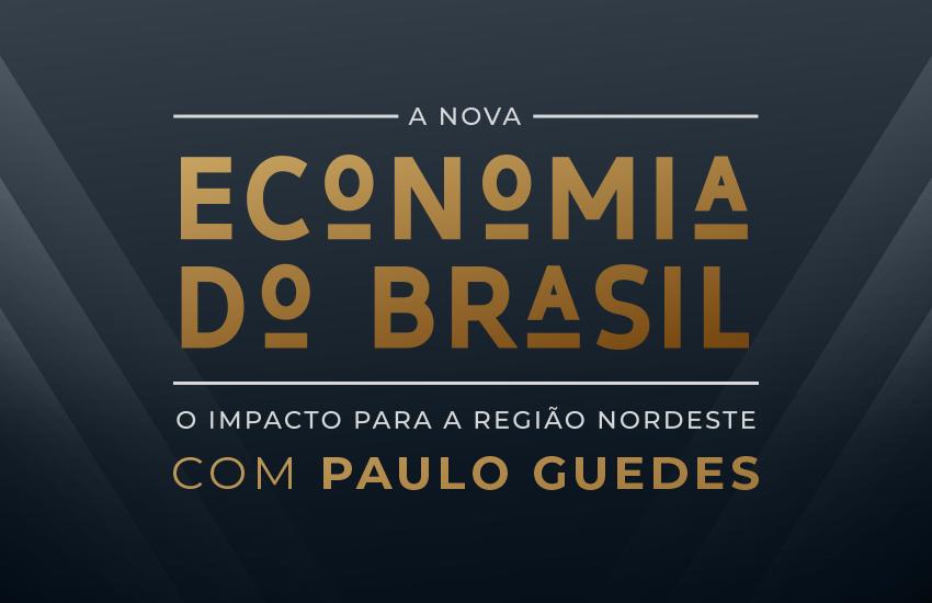 Ministro Paulo Guedes fará palestra em Fortaleza, em sua primeira visita ao Nordeste