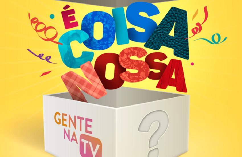 """""""É Coisa Nossa"""": Promoção do Gente na TV pode premiar em até R$ 1.000"""